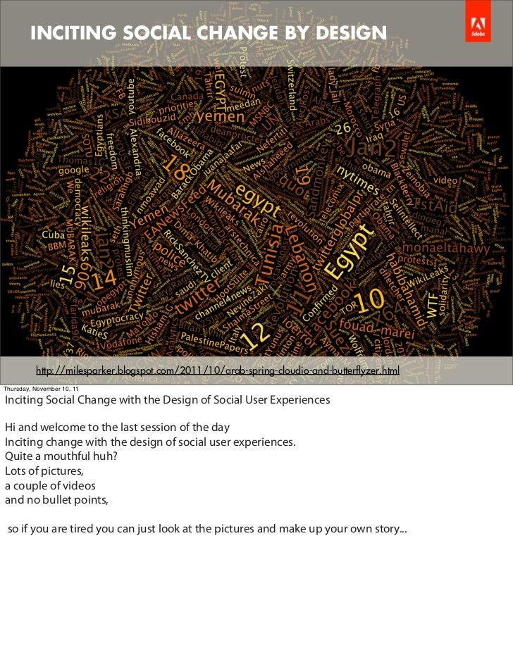 INCITING SOCIAL CHANGE BY DESIGN     Adobe Confidential          http://milesparker.blogspot.com/2011/10/arab-spring-cloudi...