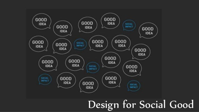 design for social good We're unique because we have an extensive, nationwide network of professional, award-winning media makers ready to go to work for you whether you need a new website or a complete public image campaign, you can find the right people, right here.