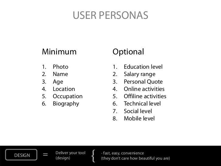 USER PERSONAS         Minimum                            Optional         1.   Photo                         1.    Educati...