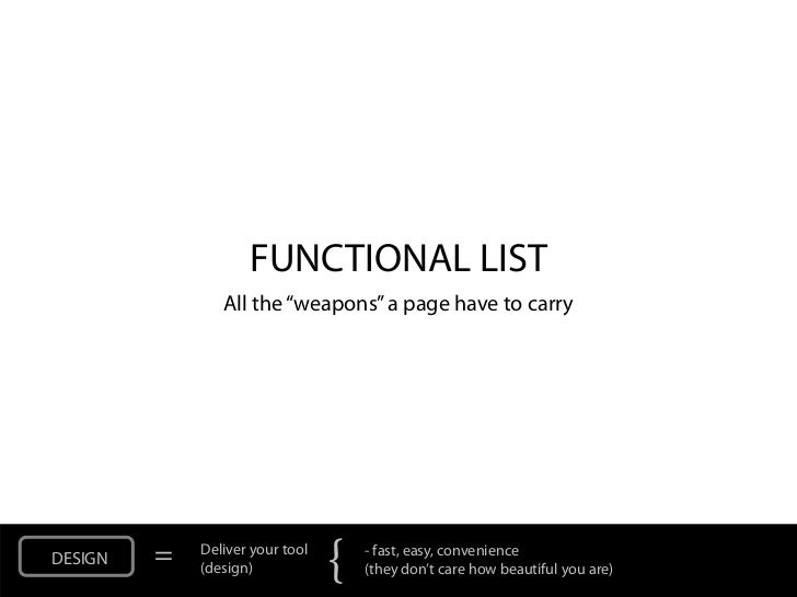 """FUNCTIONAL LIST                All the """"weapons"""" a page have to carryDESIGN   =   Deliver your tool             (design)  ..."""