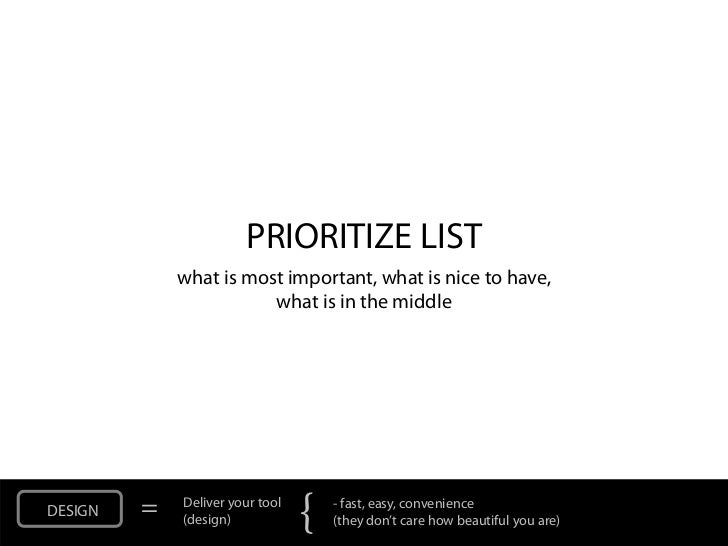 PRIORITIZE LIST             what is most important, what is nice to have,                        what is in the middleDESI...