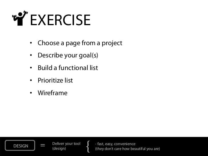 EXERCISE         • Choose a page from a project         • Describe your goal(s)         • Build a functional list         ...