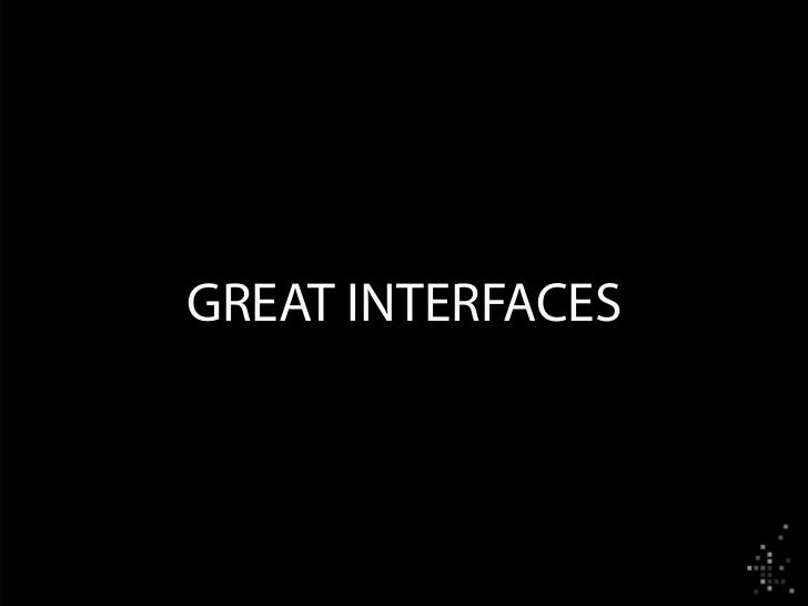 GREAT INTERFACES