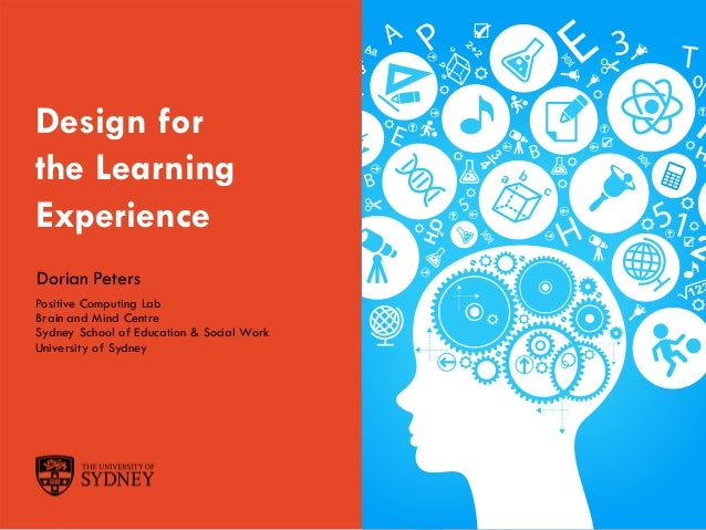Dorian Peters (dorian-peters.com) - UX Australia, August 2017 1 Design for the Learning Experience Positive Computing Lab ...