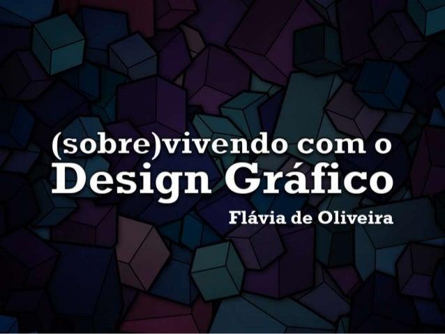 Prazer! Flávia de Oliveira O antes. O agora. E o depois.