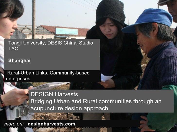 Tongji University, DESIS China, Studio   TAO   Shanghai  Rural-Urban Links, Community-based  enterprises                DE...