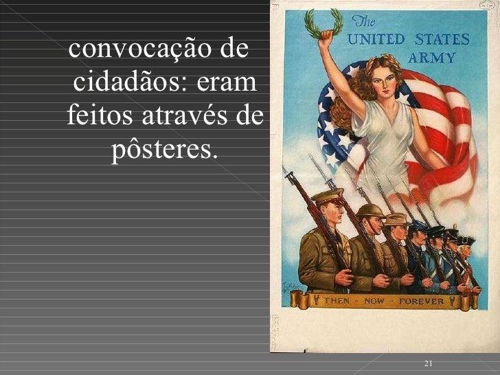<ul><li>convocação de cidadãos: eram feitos através de pôsteres. </li></ul>