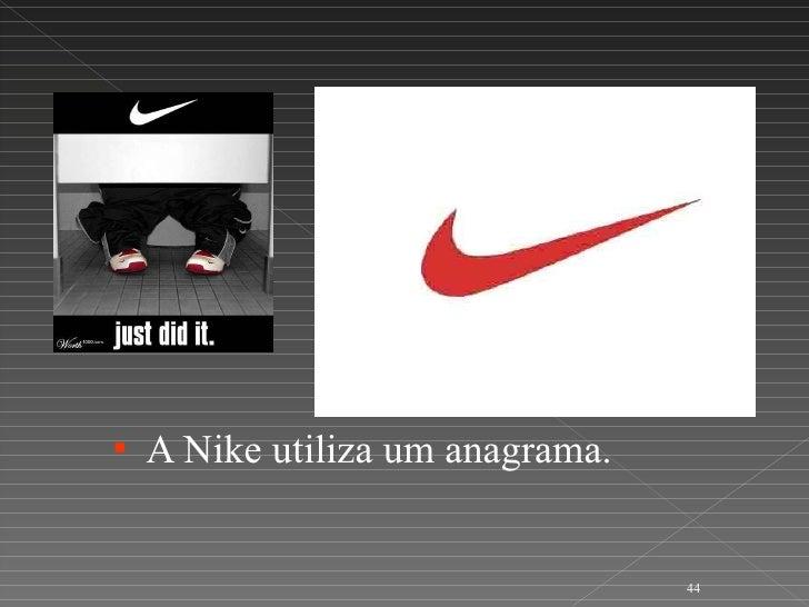 <ul><li>A Nike utiliza um anagrama. </li></ul>