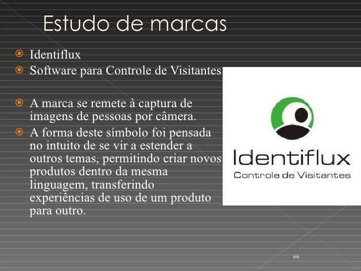 <ul><li>Identiflux  </li></ul><ul><li>Software para Controle de Visitantes </li></ul><ul><li>A marca se remete à captura d...