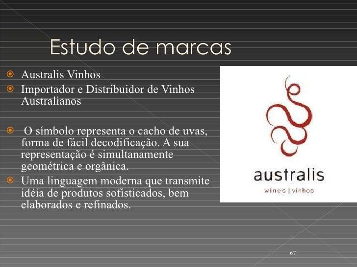<ul><li>Australis Vinhos  </li></ul><ul><li>Importador e Distribuidor de Vinhos Australianos  </li></ul><ul><li>O símbolo ...