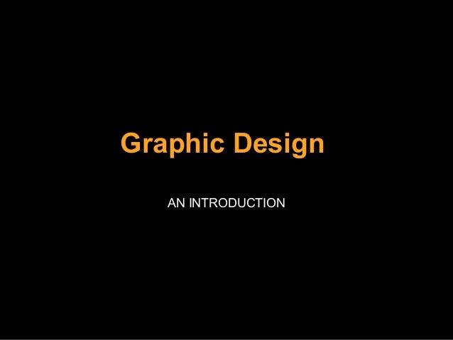Graphic Design AN INTRODUCTION