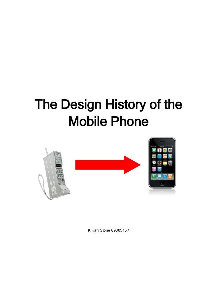 The Design History of the     Mobile Phone         Killian Stone 09005157