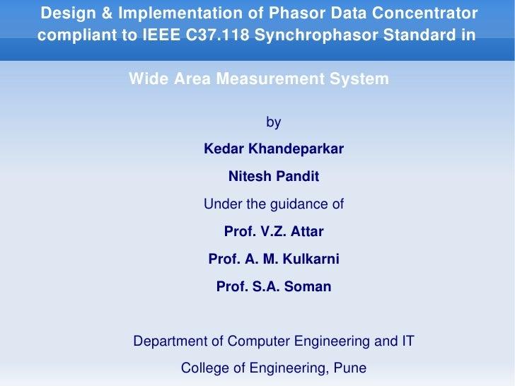 Design&ImplementationofPhasorDataConcentrator    complianttoIEEEC37.118SynchrophasorStandardin              ...