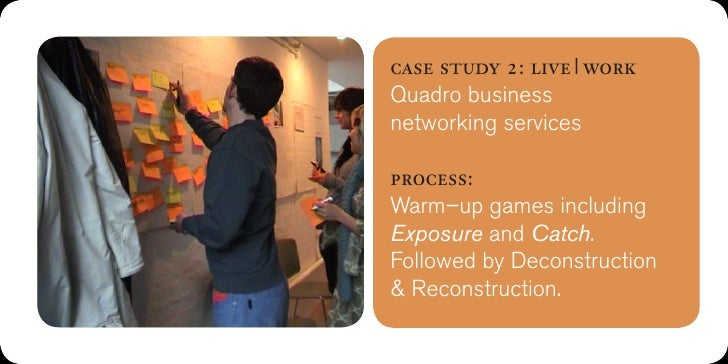 case study 2: live workQuadro businessnetworking servicesoutcome:2. Equipmentsharing service.