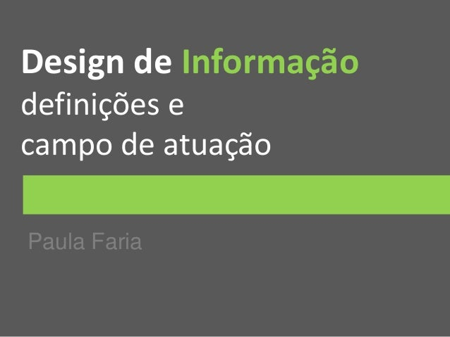 Design de Informação definições e campo de atuação Paula Faria