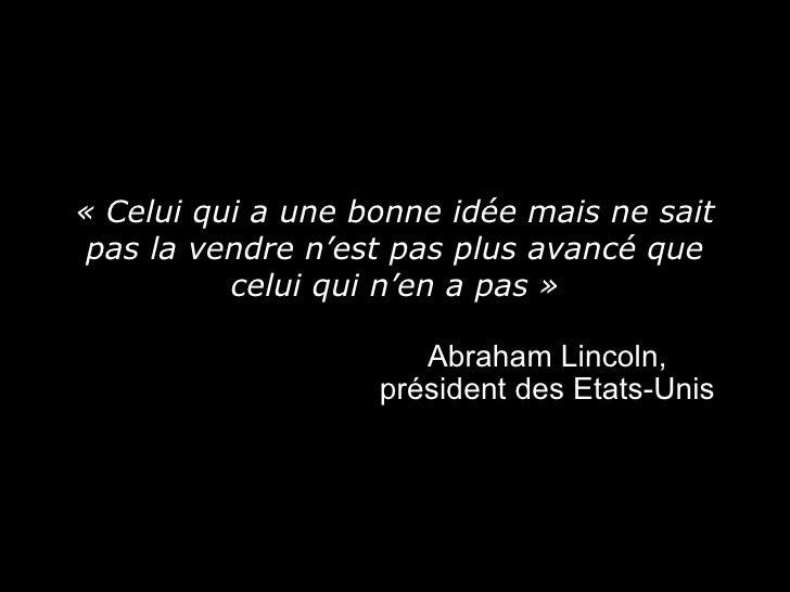 «Celuiquiaunebonneidéemaisnesait paslavendren'estpasplusavancéque          celuiquin'enapas»       ...