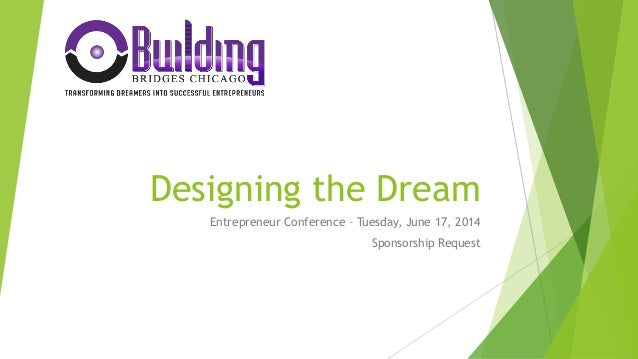 Designing the Dream Entrepreneur Conference – Tuesday, June 17, 2014 Sponsorship Request