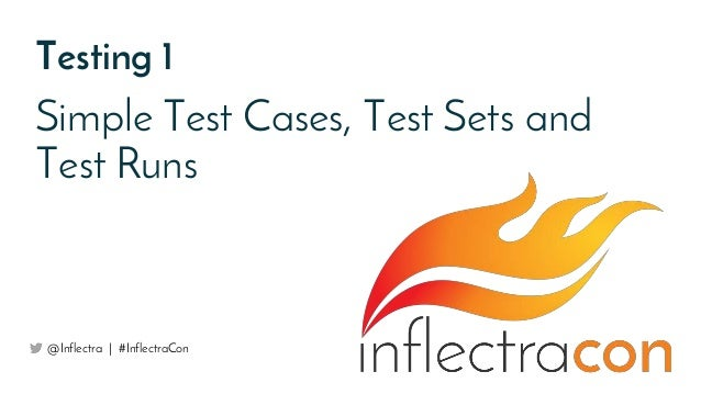Testing 1 Simple Test Cases, Test Sets and Test Runs @Inflectra | #InflectraCon