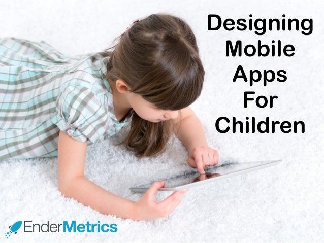 Designing Mobile Apps For Children