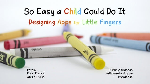 So Easy a Child Could Do It