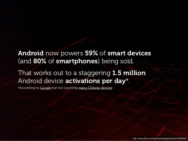 http://www.flickr.com/photos/designshard/3019335591 Android now powers 59% of smart devices (and 80% of smartphones) being ...
