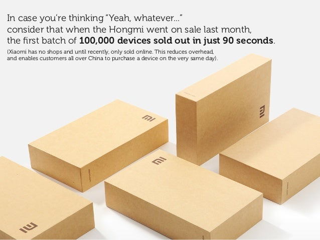 "In case you're thinking ""Yeah, whatever..."" consider that when the Hongmi went on sale last month, the first batch of 100,0..."