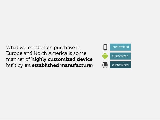 What we most often purchase in Europe and North America is some manner of highly customized device built by an established...