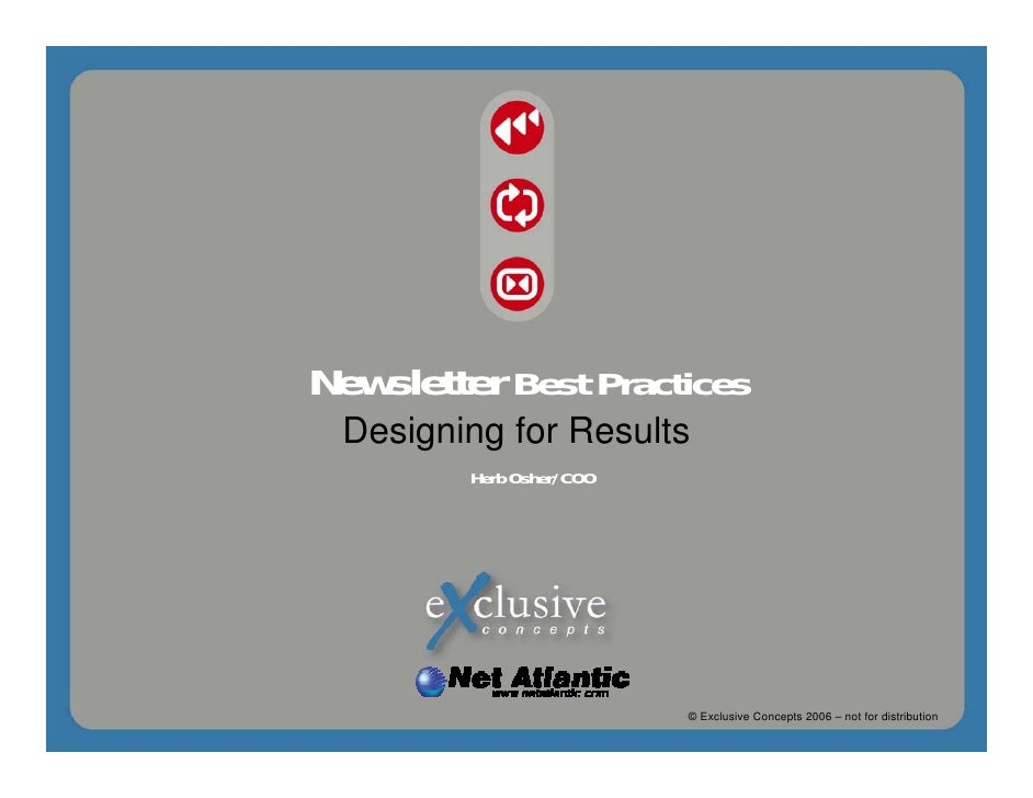 © Exclusive Concepts 2006 – NOT FOR DISTRIBUTION                                           Newsletter Best Practices      ...