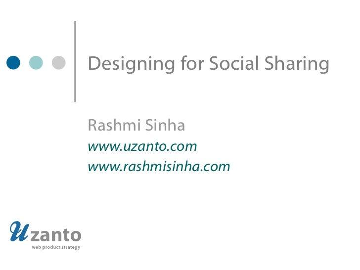 Designing for Social Sharing Rashmi Sinha www.uzanto.com www.rashmisinha.com