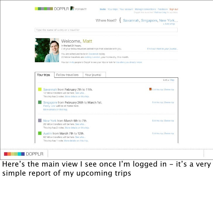 DOPPLR                    DOPPLR           DOPPLR  Here's the main view I see once I'm logged in - it's a very Where next?...