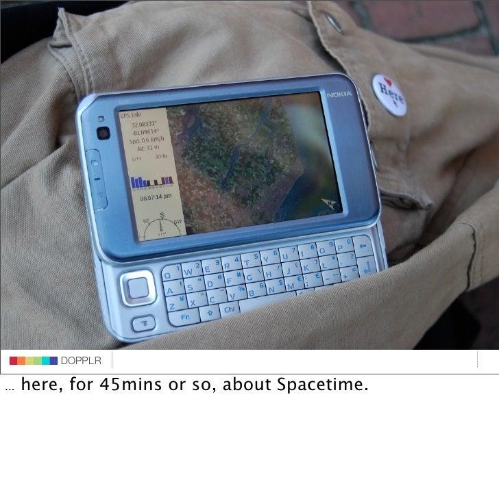DOPPLR                     DOPPLR            DOPPLR  ...   here, for 45mins or so, about Spacetime.  Where next?  Where ne...