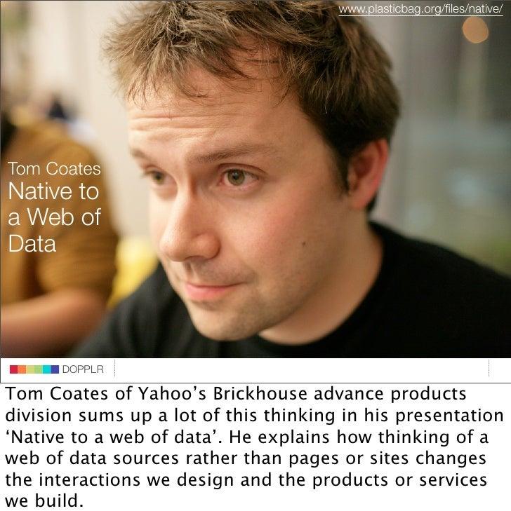 www.plasticbag.org/files/native/     Tom Coates Native to a Web of Data                          DOPPLR                DOPP...