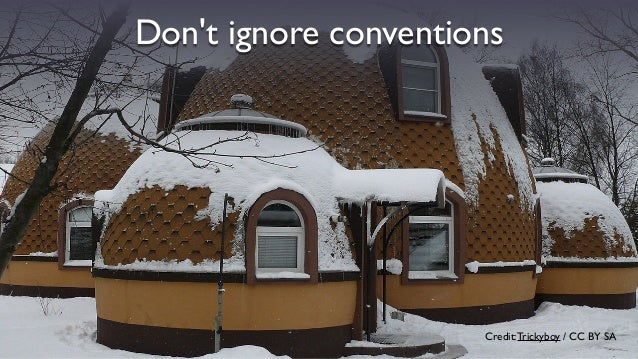 Don't ignore conventions