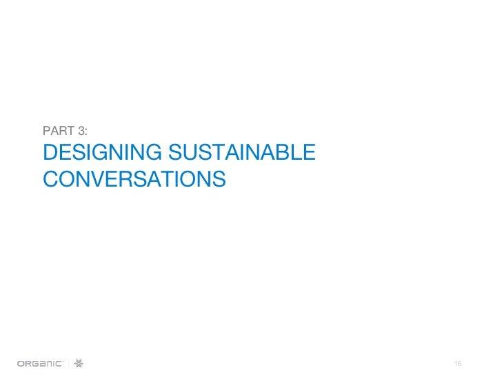 PART 3:   DESIGNING SUSTAINABLE CONVERSATIONS