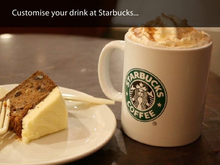 Customise your drink at Starbucks...