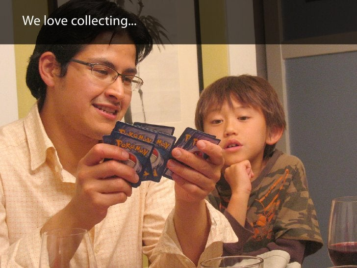 We love collecting...