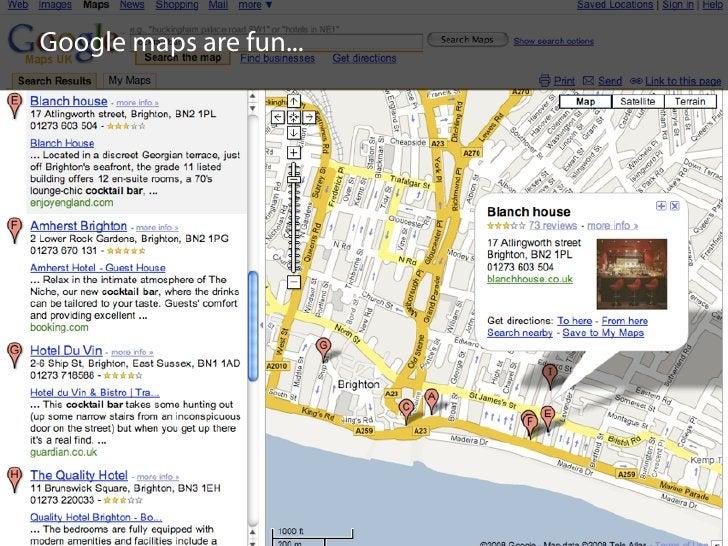 Google maps are fun...