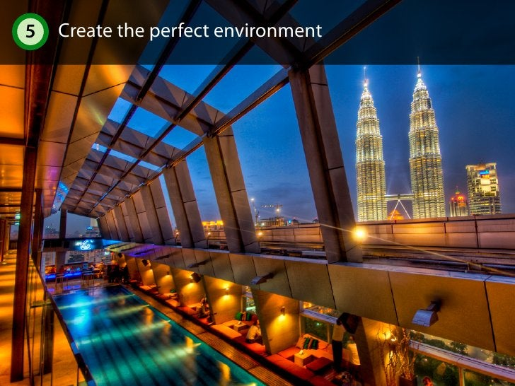 5   Create the perfect environment