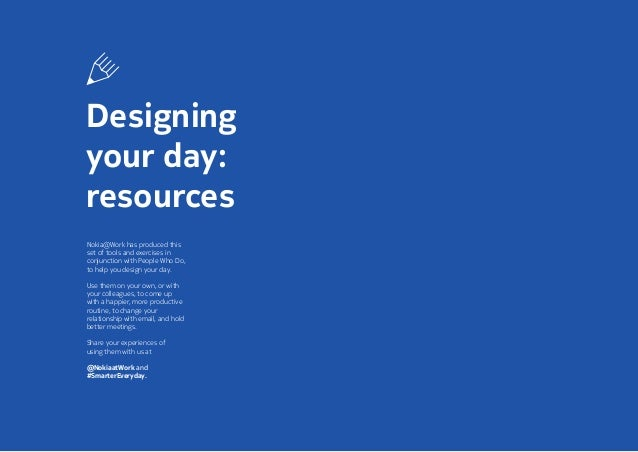 Share your results: @nokiaatwork and #smartereveryday Designing your day: resources Nokia@Work has produced this set of to...