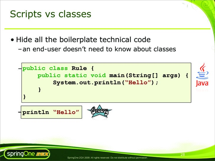 Scripts vs classes  • Hide all the boilerplate technical code   – an end-user doesn't need to know about classes     – pub...