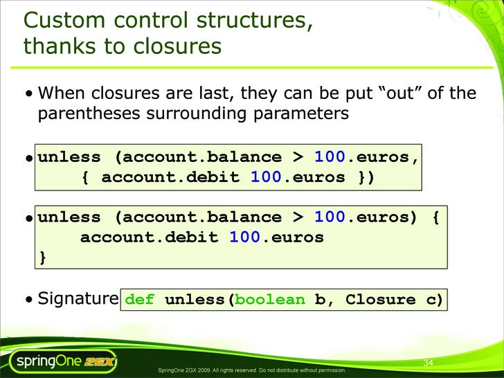 """Custom control structures, thanks to closures  • When closures are last, they can be put """"out"""" of the   parentheses surrou..."""