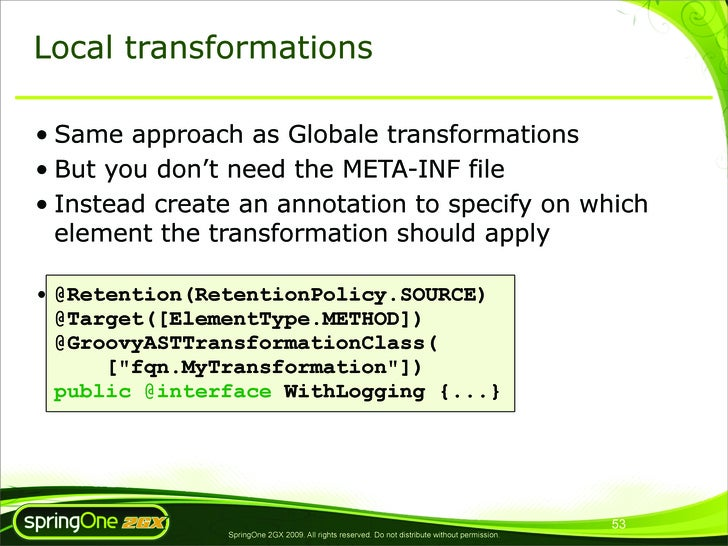 Local transformations  • Same approach as Globale transformations • But you don't need the META-INF file • Instead create ...