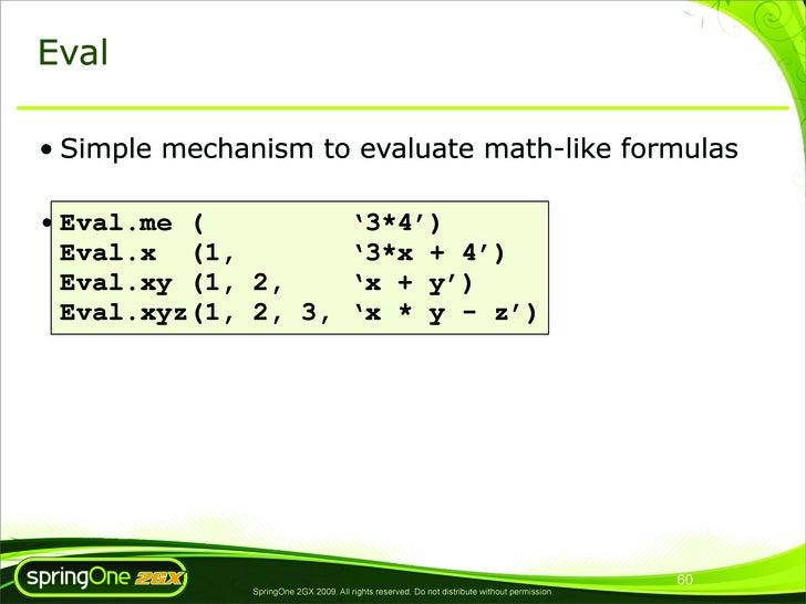 Eval  • Simple mechanism to evaluate math-like formulas  • Eval.me (                            '3*4')   Eval.x (1,       ...