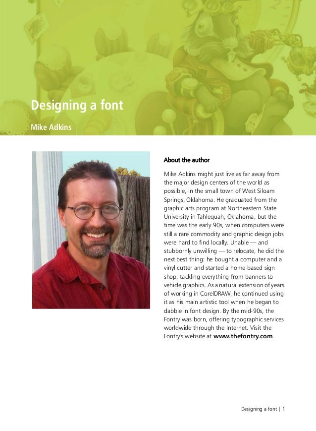 Designing a font   1 Designing a font Mike Adkins About the author Mike Adkins might just live as far away from the major ...