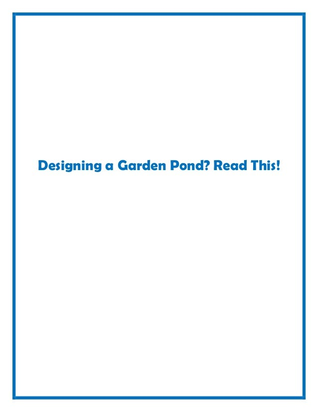 Designing a Garden Pond? Read This!