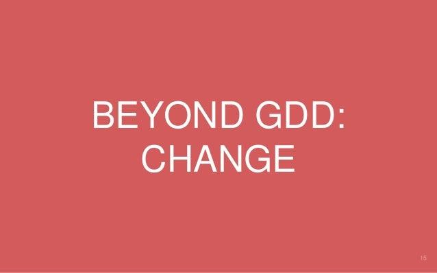 BEYOND GDD: CHANGE 15