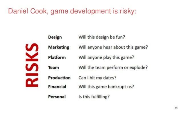 16 Daniel Cook, game development is risky: