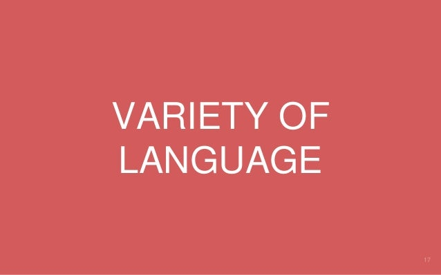 VARIETY OF LANGUAGE 17