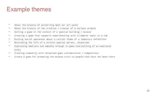 Example themes - About the process of preserving open air art works - About the history of the creation / creator of a cer...