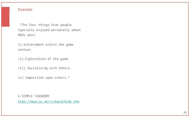 """example Example """"The four things that people typically enjoyed personally about MUDs were: i) Achievement within the game ..."""